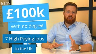 7 highest paying jobs in the UK without a degree 2019/2020 | Earn over £100k