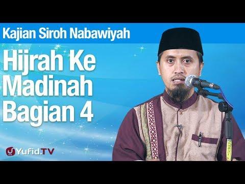 Kajian Sejarah Nabi Muhammad: Hijrah Ke Madinah Bagian 4 - Ustadz Abdullah Zaen, MA