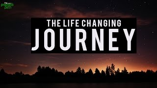 The Life Changing Journey