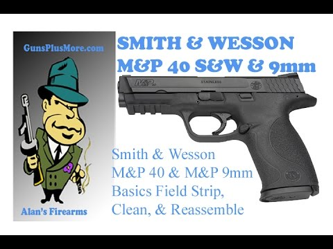 Smith & Wesson MP40S&W Field strip and clean, Plus the basics