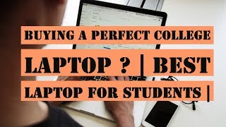 Buying A Perfect College Laptop ? | Best Laptop For Students |