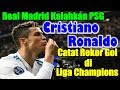GREAT! Real Madrid Beat PSG, Cristiano Ronaldo Record Championship Goal in the Champions League