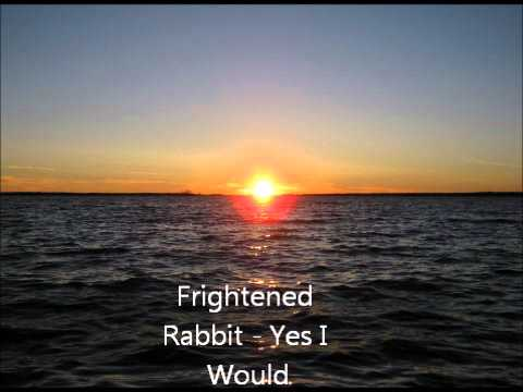 Frightened Rabbit - Yes I Would