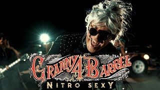 Granny 4 Barrel - Nitro Sexy (Official Music Video)