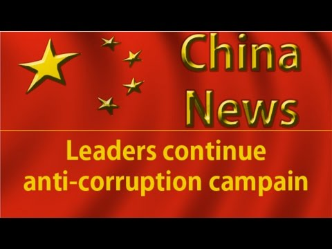 China News - China's leaders continue with anti-corruption campain