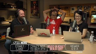 Comet Lake confusion, Jensens' RTX rant, best $500 budget build and more | The Full Nerd ep. 103