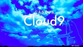 SANOVA 『Cloud9』  PV 「Graceful Day」〜「Lady Luck」〜「Cloud 9」