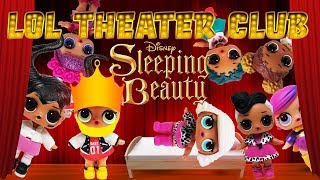 LOL Surprise Dolls Perform Sleeping Beauty! Starring Sugar Queen, Dollface, MC Swag, and Diva!