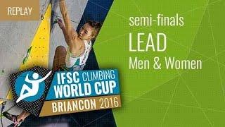 IFSC Climbing World Cup Briançon 2016 - Lead - Semifinals - Men/Women