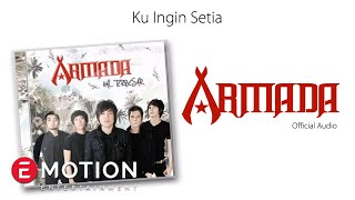 Armada - Ku Ingin Setia (Official Audio)