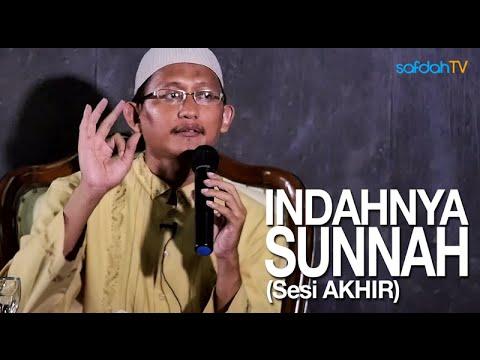 Kajian Islam: (Sesi Akhir) Indahnya Sunnah - Ustadz Badru Salam, Lc
