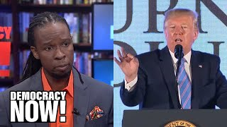 "Ibram X. Kendi on Trump, Obama & Why ""Internalized Racism Is the Real Black-on-Black Crime"""