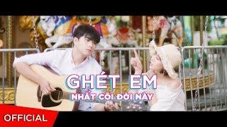 CHARLES | GHÉT EM NHẤT CÕI ĐỜI NÀY | #GENCDN (Official Music Video)