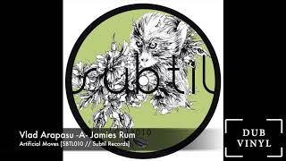 Vlad Arapasu -A- Jamies Rum [SBTL010 // Subtil Records]