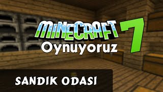 Minecraft: Survival B7 - SANDIK ODASI