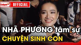 """Nhã Phương """"thoải mái"""" nói chuyện sinh con cùng Trường Giang - SAIGONTV"""