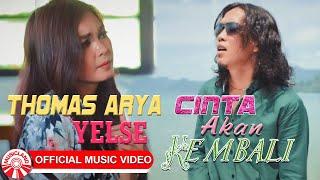 Download Lagu Mp3 Thomas Arya & Yelse - Cinta Akan Kembali   HD