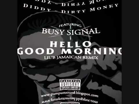 Hello Good Morning - Diddy - Dirty Money ft Busy Signal (Lil'B Jamaican Remix) 2010 thumbnail