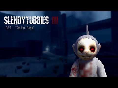 Slendytubbies 3 Soundtrack: Too Far Gone