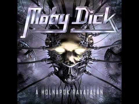 Moby Dick - Ki Mer A Szemembe Nézni? (A Holnapok Ravatalán)