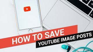 How to Save YouTube Image Posts - Download Community Posts - Quick and Easy Steps
