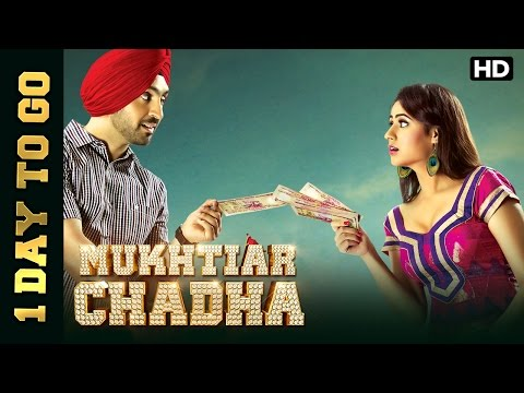 1 Day To Go | Muktiar Chadha Releases This Friday | Diljit Dosanjh