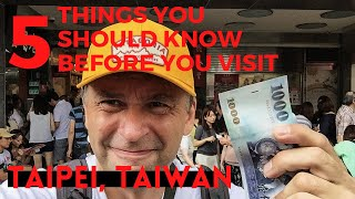 Taipei, Taiwan - 5 Things You Should Know Before You Visit