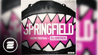 Martin Tungevaag & ItaloBrothers - Springfield (Video Edit)