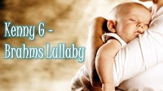 Kenny G - Brahms  Lullaby