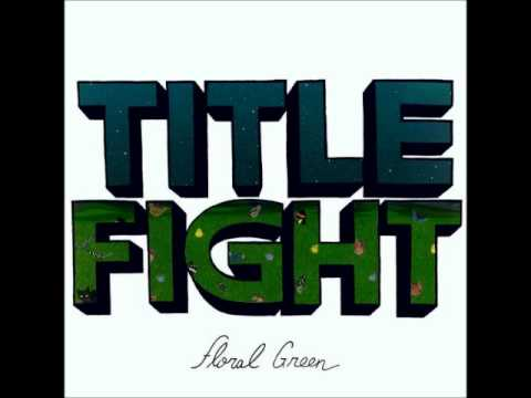 Title Fight - Numb But I Still Feel It