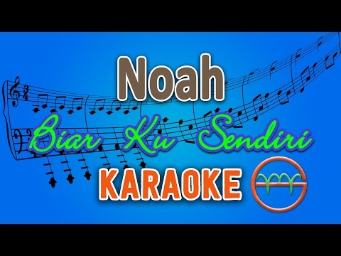 download lagu Noah -  Biar Ku Sendiri Karaoke  Chord By G gratis