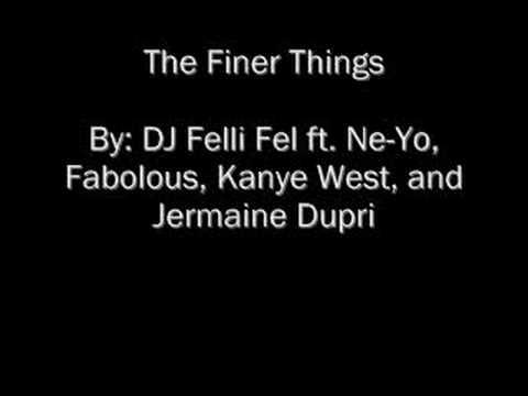 The Finer Things-DJ Felli Fel ft. Ne-Yo, Fabolous, etc.