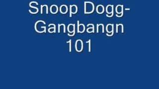 Watch Snoop Dogg Gangbangn 101 video
