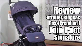 Review Stroller Joie Pact Flex Signature | babysasori