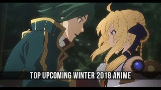 Top Upcoming Winter 2018 Anime