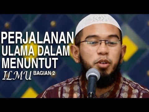 Ceramah Agama Islam: Perjalanan Ulama Dalam Menuntut Ilmu (Bagian 2) - Ustadz Nuzul Zikri