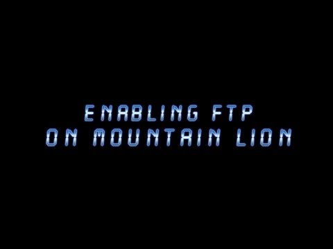 How to enable the FTP on Mac OS X Mountain Lion