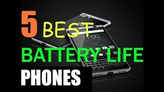 5 Phones With The Best Battery Life In 2017
