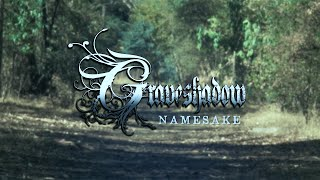GRAVESHADOW - Namesake