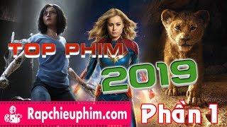 TOP 20 BOM TẤN ĐIỆN ẢNH CHỜ ĐỢI TRONG NĂM 2019 - Phần 1
