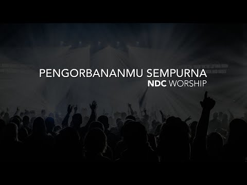 PengorbananMu Sempurna NDC Worship