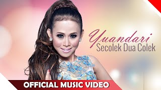 Yuandari Secolek Dua Colek Official Music Video NAGASWARA