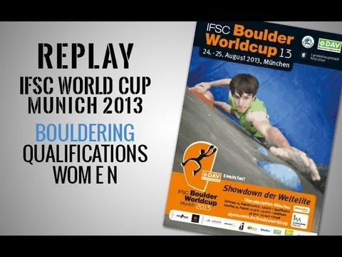 IFSC Climbing World Cup Munich 2013 - Bouldering - Qualifications WOMEN - Replay