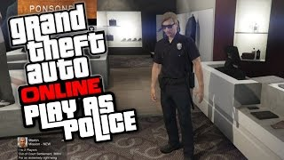 "GTA V ONLINE - Play and Save the Police Outfit Online ""Become a Police Officer"""
