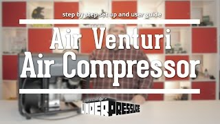 The Air Venturi Air Compressor: a step by step set up and user guide