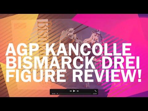 AGP KanColle Bismarck Drei Figure Review!