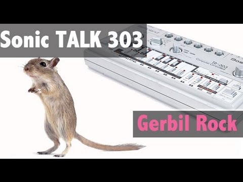 Sonic TALK TB-303 - Atomic Kitten, Gerbil Rock