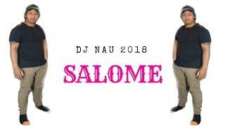 Download Lagu SALOME - DJ NAU new Tongan reggae song 2018 Gratis STAFABAND