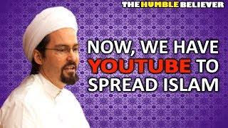 Now, We have YOUTUBE to Spread Islam - Hamza Yusuf