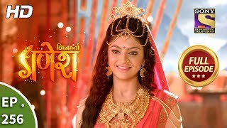 Vighnaharta Ganesh - Ep 256 - Full Episode - 14th August, 2018